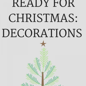 GETTING READY FOR CHRISTMAS: DECORATIONS