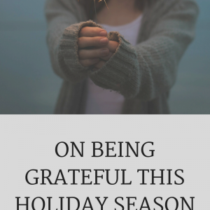 ON BEING GRATEFUL