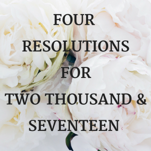 4 RESOLUTIONS FOR 2017