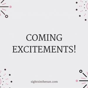 COMING EXCITEMENTS!