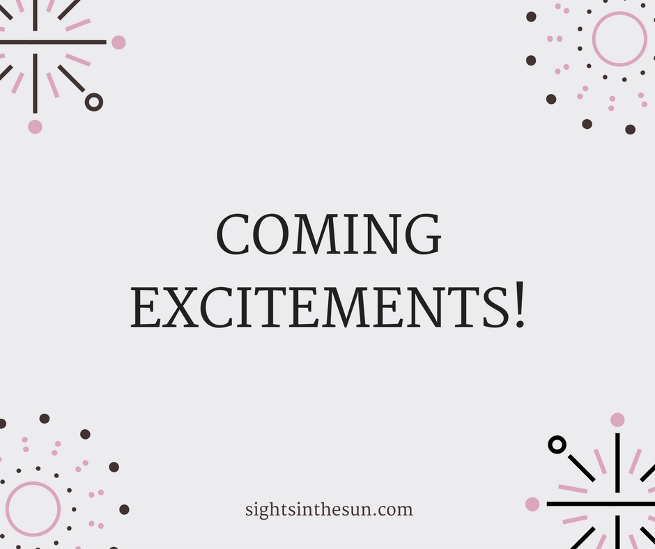 COMING EXCITEMENTS!