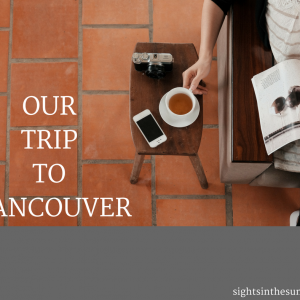 3 DAYS IN VANCOUVER