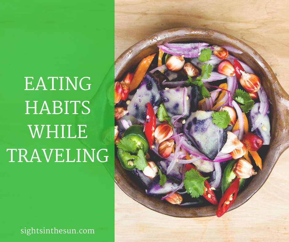 EATING HABITS WHILE TRAVELING